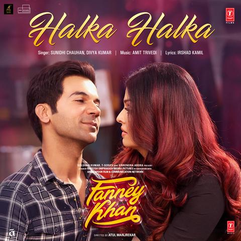 Halka Halka - Fanney Khan (2018)
