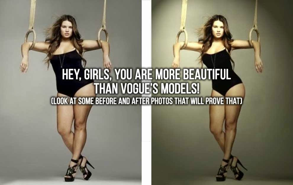 Hey, girls, you are more beautiful than Vogue's models! We can prove that.