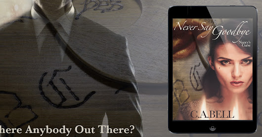 New release: C A BELL Never Say Goodbye