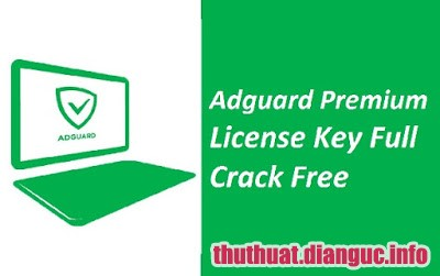 Download Adguard Premium 6.3.1399.4073 Full Cr@ck – Lọc web độc và chặn quảng cáo số 1