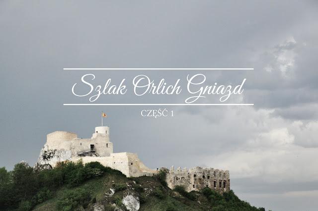 Szlak Orlich Gniazd - część 1