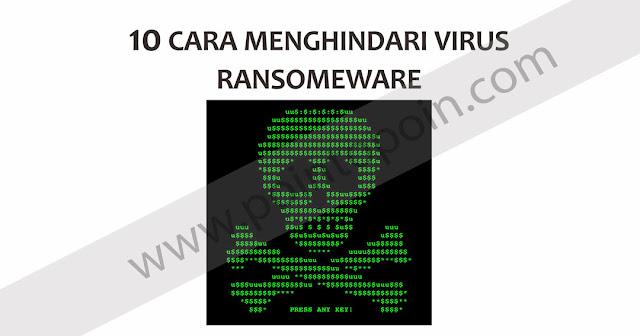 10 Cara Menghindari Virus Ransomeware
