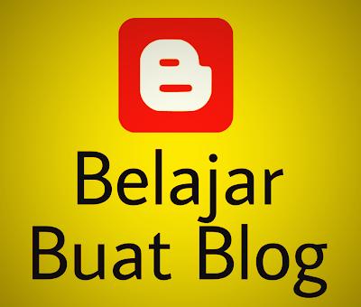 belajar buat blog, belajar buat blog percuma, belajar buat blog menarik, belajar buat blog bisnes, belajar buat blogger