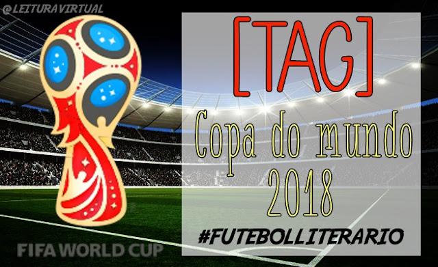 [TAG] - Copa do Mundo 2018 #futebolliterario