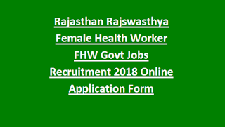 Rajasthan Rajswasthya Female Health Worker FHW Govt Jobs Recruitment Notification 2018 Online Application Form
