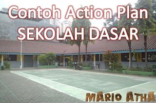 Contoh Action Plan Sekolah Dasar Terbaru