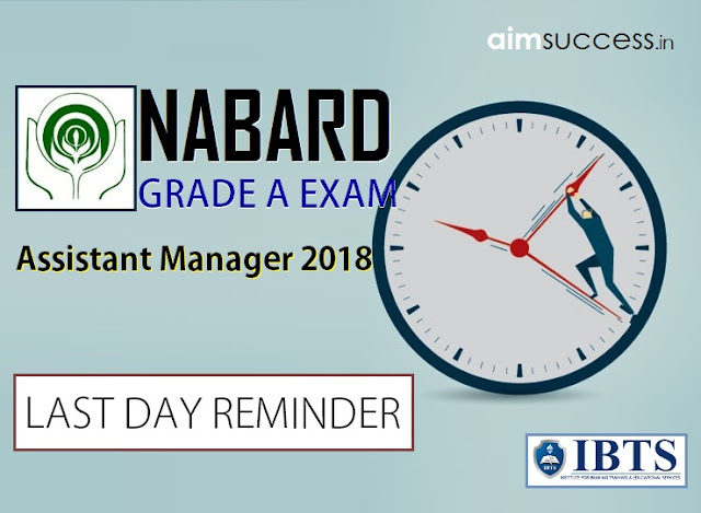 NABARD Astt. Manager (Grade-A) Exam 2018: Apply Online - Last Day Reminder
