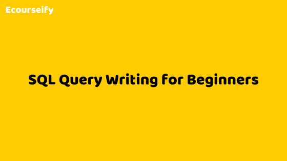 SQL Query Writing for Beginners