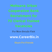 Mehsana Urban Cooperative Bank Recruitment for 70 Clerical Trainee Vacancies