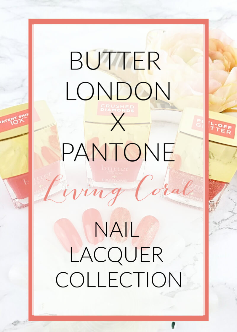 Butter London X Pantone Color of the Year 2019 Living Coral Nail Lacquer Collection