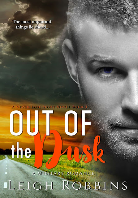 The most important things lie ahead. Out Of The Dusk @LRobbins_Author #militaryromance