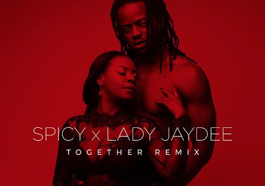 Spicy & Lady Jaydee – Together (Remix) | Mp3 Download