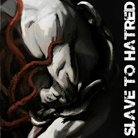 "Slave To Hatred - ""Slave To Hatred"""