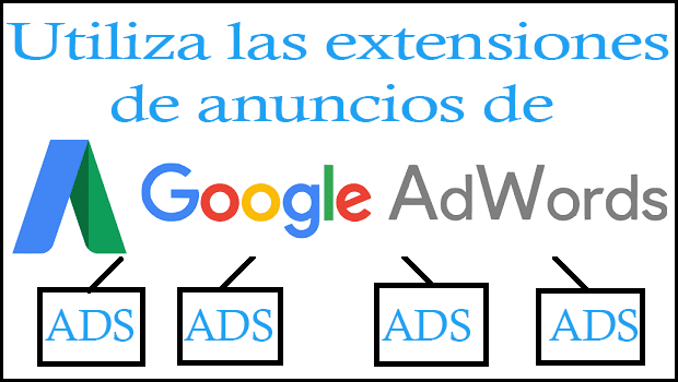 Extensiones de anuncios de Google AdWords