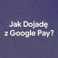 Bilety za pół ceny w aplikacji JakDojadę dla płacących z Google Pay