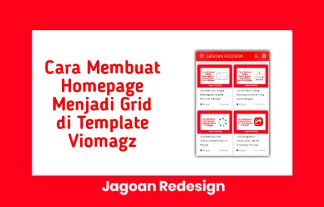 Cara Membuat Homepage Menjadi Grid di Template Viomagz