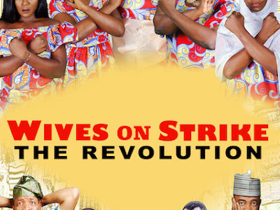 Movie: Wives on Strike: The Revolution (2019) (Download Mp4)