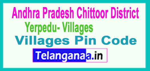 Chittoor District Yerpedu Mandal and Villages Pin Codes in Andhra Pradesh State