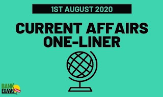 Current Affairs One-Liner: 1st August 2020