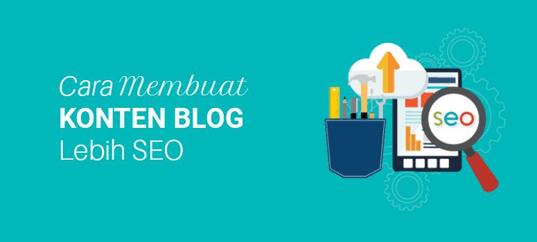 10 Cara Untuk Membuat Konten Blog Lebih SEO