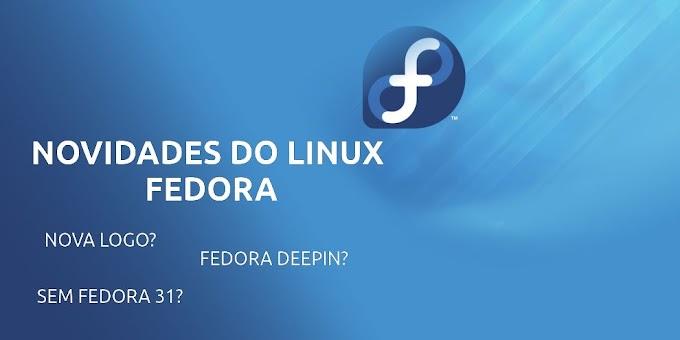 Ultimas novidades sobre a distribuição Linux Fedora