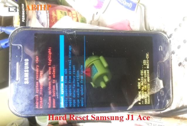 Tutorial bergambar hard reset Samsung J1 ace oleh ABIHP.