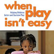 When Play Isn't Easy Book Group - March 2016