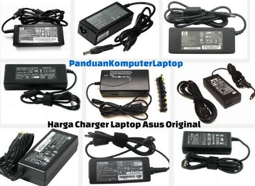 Harga Charger Laptop Asus Original Terbaru 2017