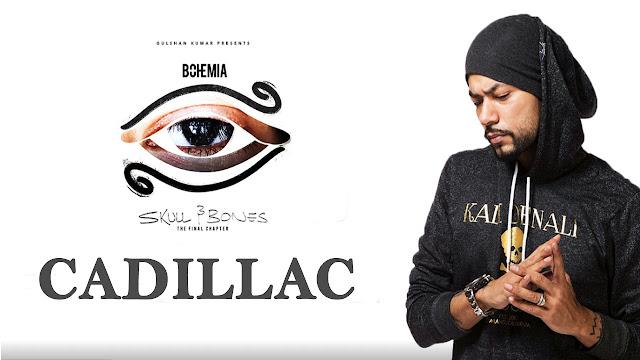 Cadillac Lyrics - Bohemia - Skull & Bones
