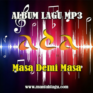 Ada band Album Masa Demi Masa - Mantablagu.com