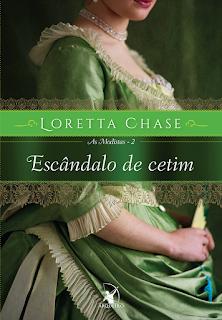 Escândalo de cetim, Loretta Chase, Editora Arqueiro