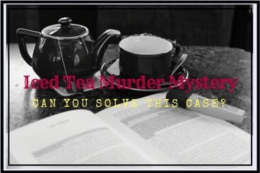 Iced Tea Murder Mystery Riddle with answer