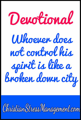 Devotional: Whoever does not control his spirit