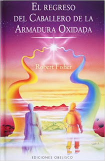 El regreso del caballero de la armadura oxidada - Robert Fisher