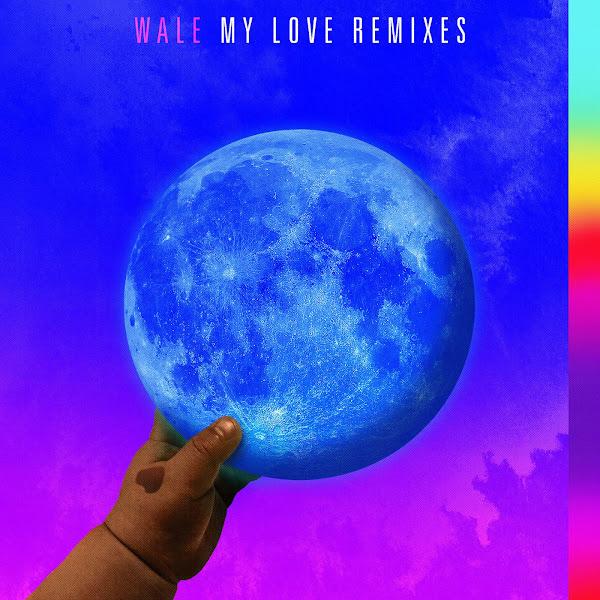 Wale - My Love (feat. Major Lazer, WizKid, Dua Lipa) [Remixes] - Single Cover