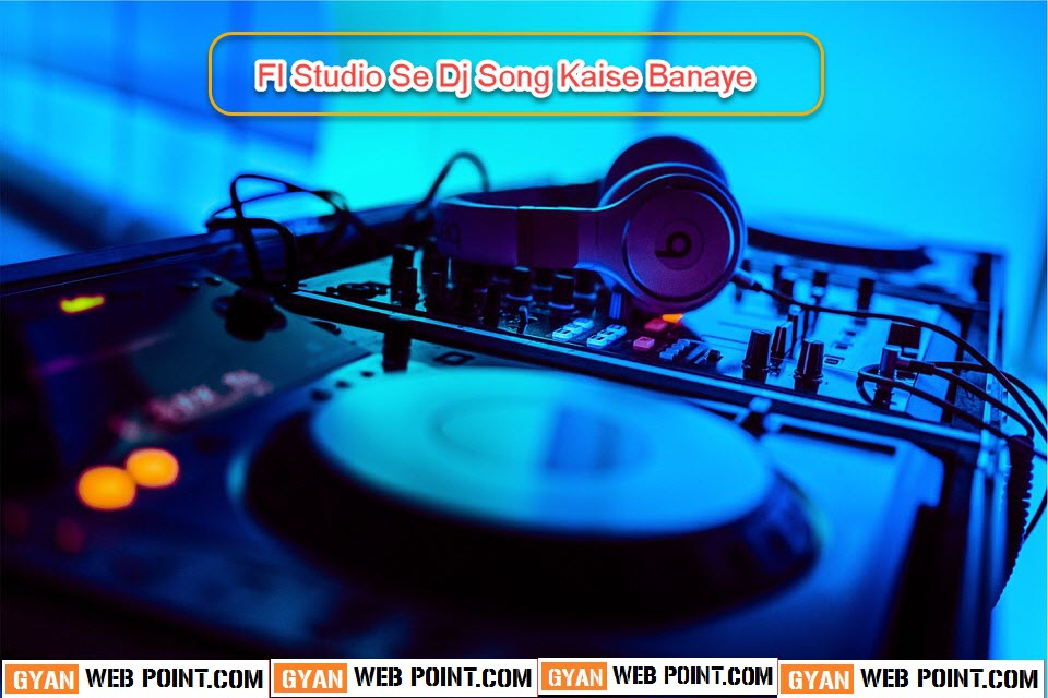 Fl-Studio-Se-Dj-Song-Kaise-Banaye