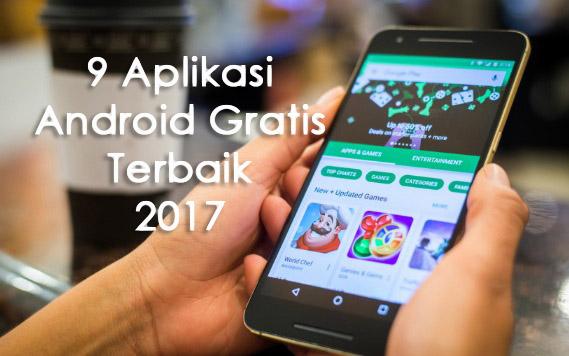 9 Aplikasi Android Gratis Terbaik 2017