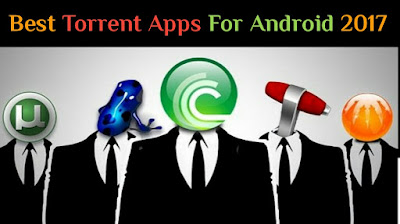 Top 7 Best Torrent Apps For Android 2017