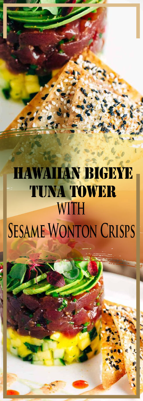 Hawaiian Bigeye Tuna Tower with Sesame Wonton Crisps Recipe