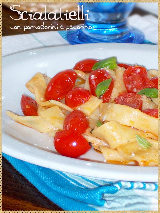 Scialatielli con pomodorini e pecorino