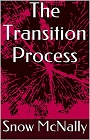 https://www.amazon.com/Transition-Process-Snow-McNally-ebook/dp/B00PCOE442