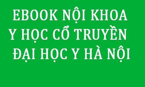 ebook bai giang giao trinh noi khoa y hoc co truyen pdf moi nhat dai hoc y ha noi - toi hoc y