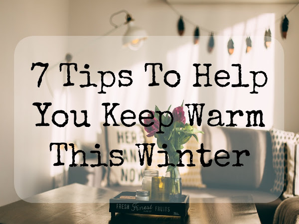 7 Tips To Help You Keep Warm This Winter