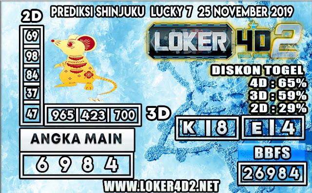 PREDIKSI TOGEL SHINJUKU LUCKY 7 POOLS LOKER4D2 25 NOVEMBER 2019