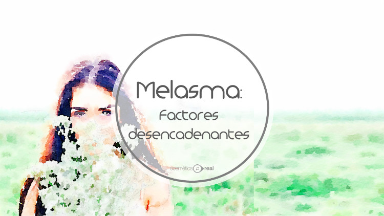 Melasma: Factores que desencadenan los parches de manchas