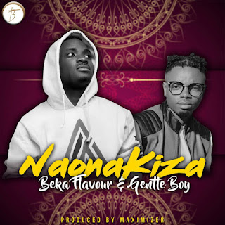 Becka Flavour Ft. Gental Boy - Naona Kiza
