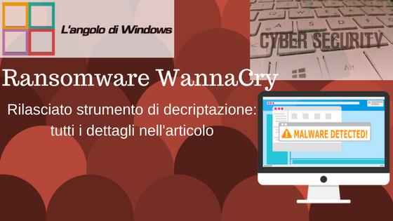 Rilasciato%2Bstrumento%2Bdi%2Bdecriptazione%2B%25282%2529 - Rilasciati decrypter per il ransom Wannacry