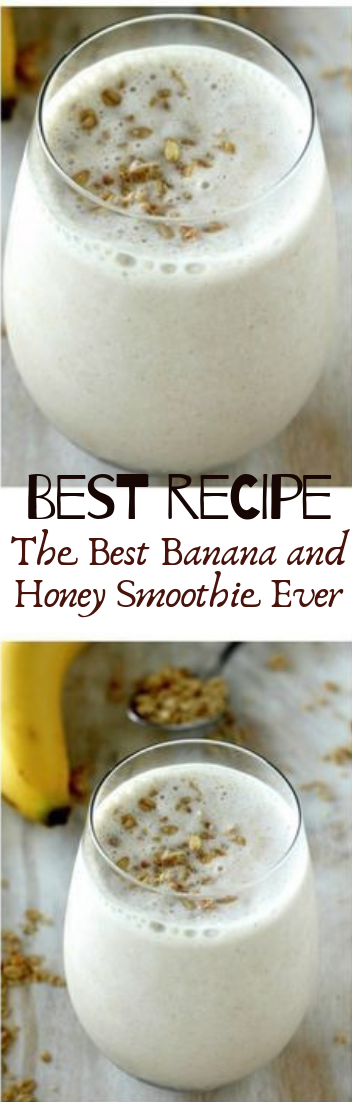 The Best Banana & Honey Smoothie #healthydrink #easyrecipe