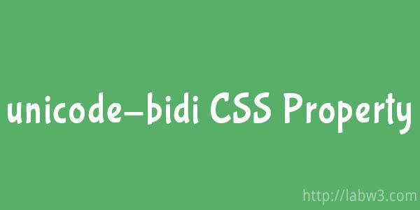 Unicode bidi CSS Property - LabW3