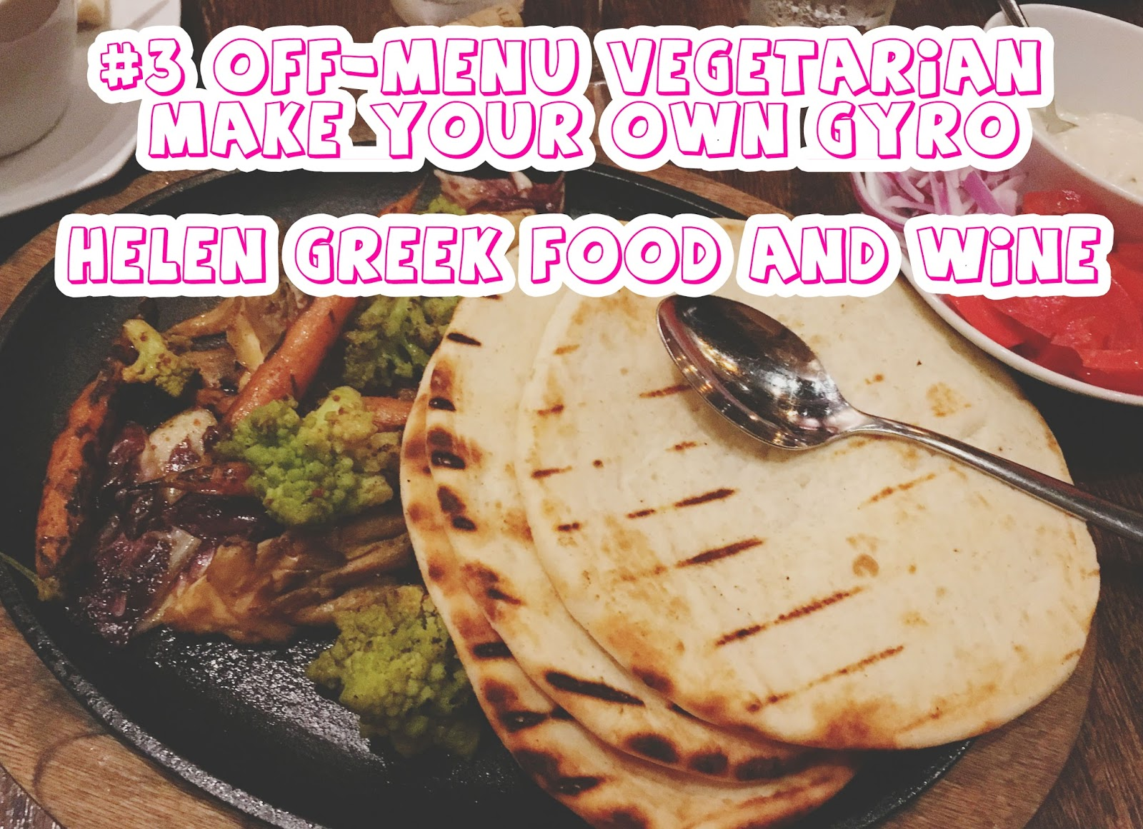 #3 Off-Menu Vegetarian/Vegan Make Your Own Gyro at Helen Greek Food and Wine - a restaurant in Houston, Texas
